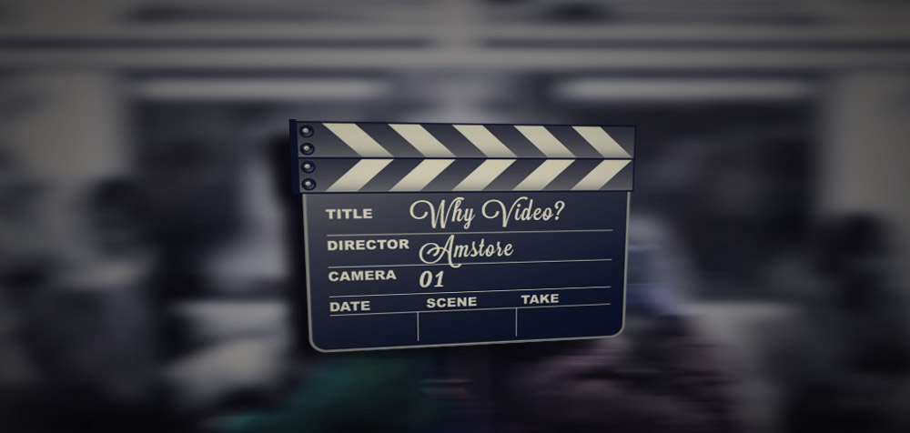 Why Video?